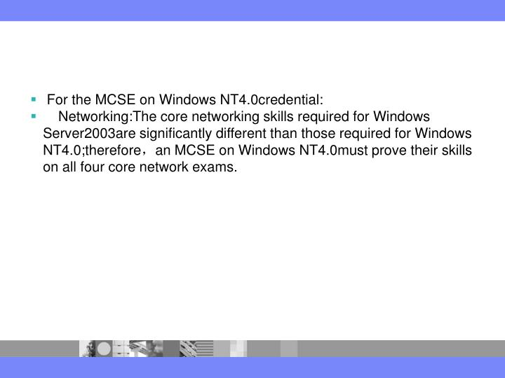 For the MCSE on Windows NT4.0credential: