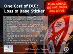 one cost of dui loss of base sticker