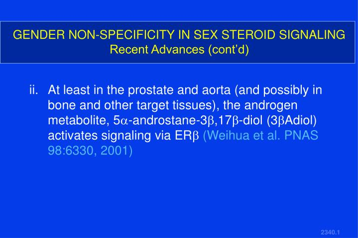 GENDER NON-SPECIFICITY IN SEX STEROID SIGNALING