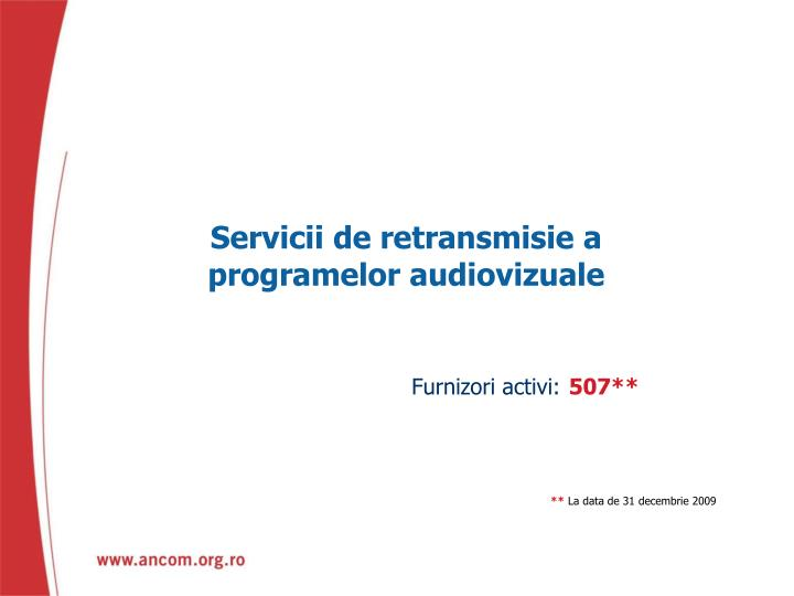 Servicii de retransmisie a programelor audiovizuale