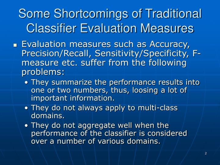 Some shortcomings of traditional classifier evaluation measures