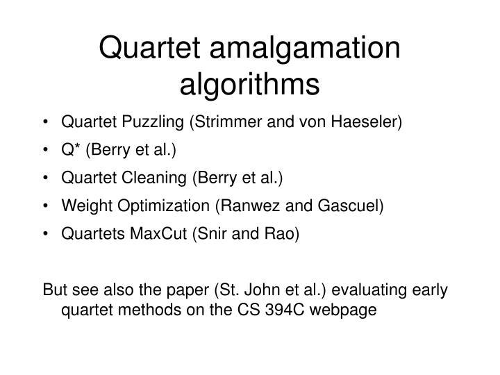 Quartet amalgamation algorithms