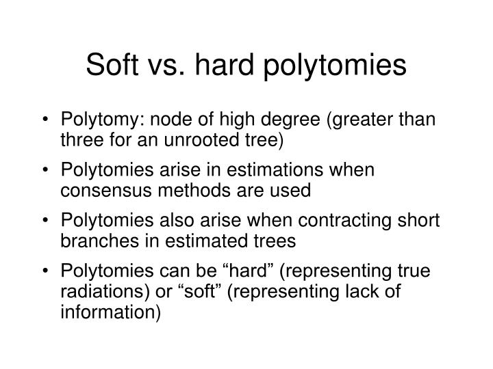 Soft vs. hard polytomies