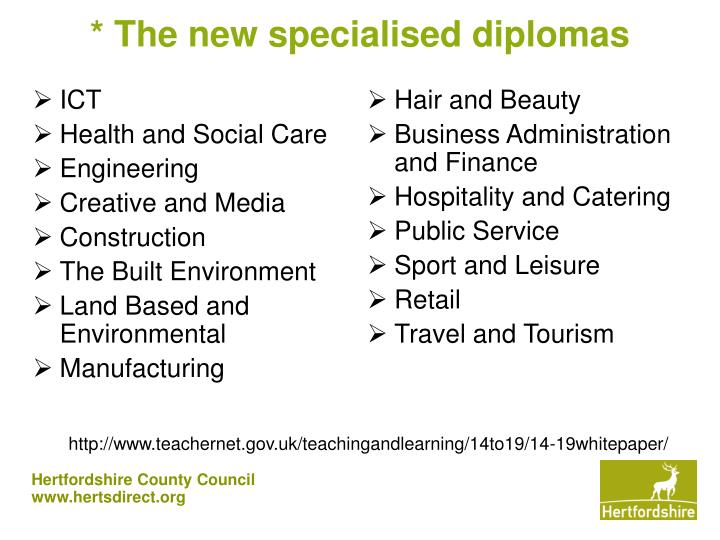 * The new specialised diplomas