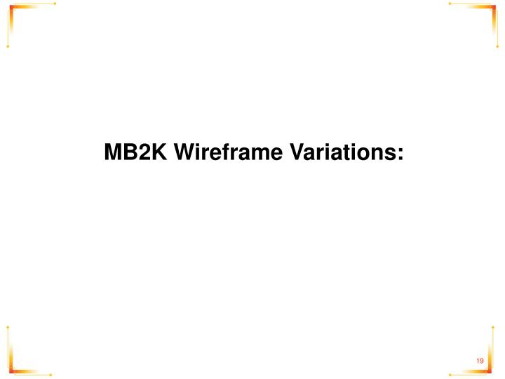 MB2K Wireframe Variations:
