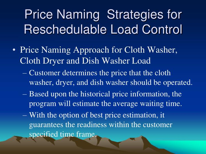 Price Naming  Strategies for Reschedulable Load Control