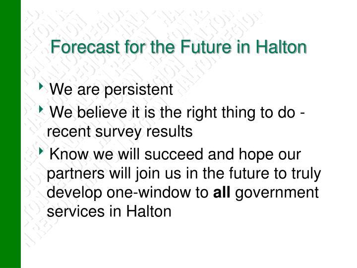 Forecast for the Future in Halton