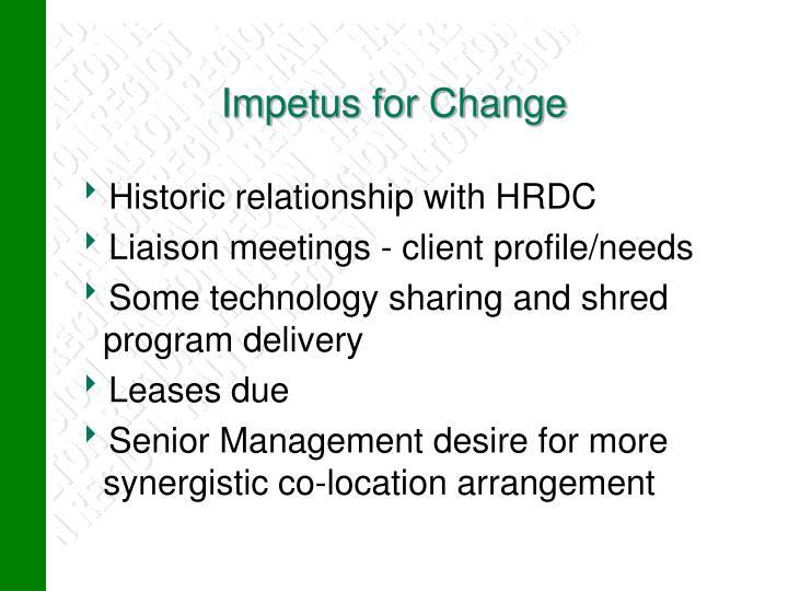 Impetus for Change