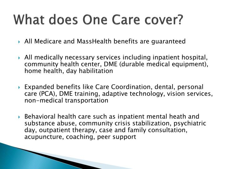 What does One Care cover?