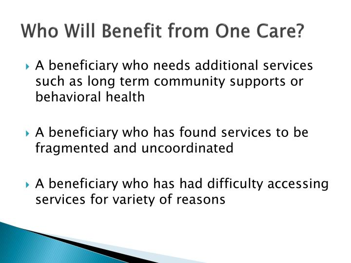 Who Will Benefit from One Care?