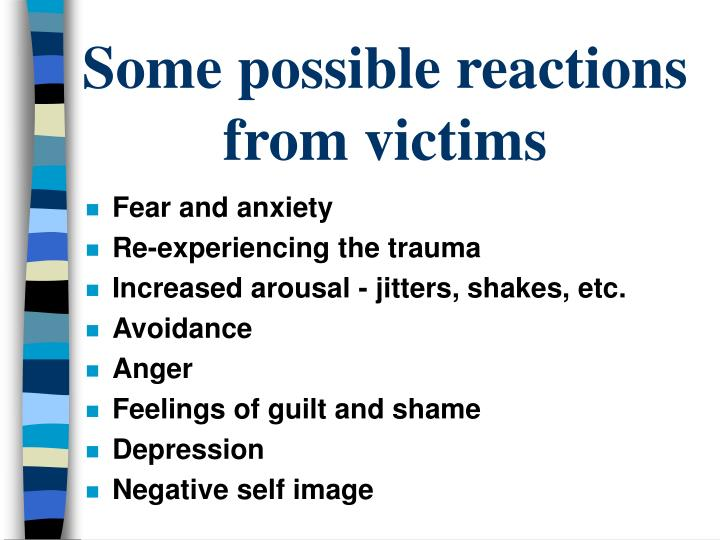 Some possible reactions from victims