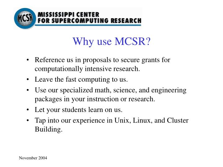 Why use MCSR?