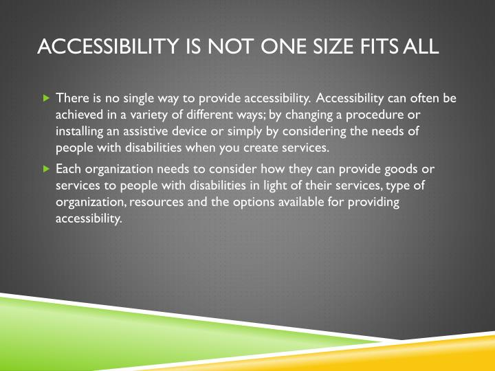Accessibility is not one size fits all