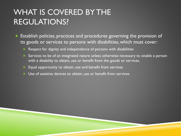 What is covered by the regulations?