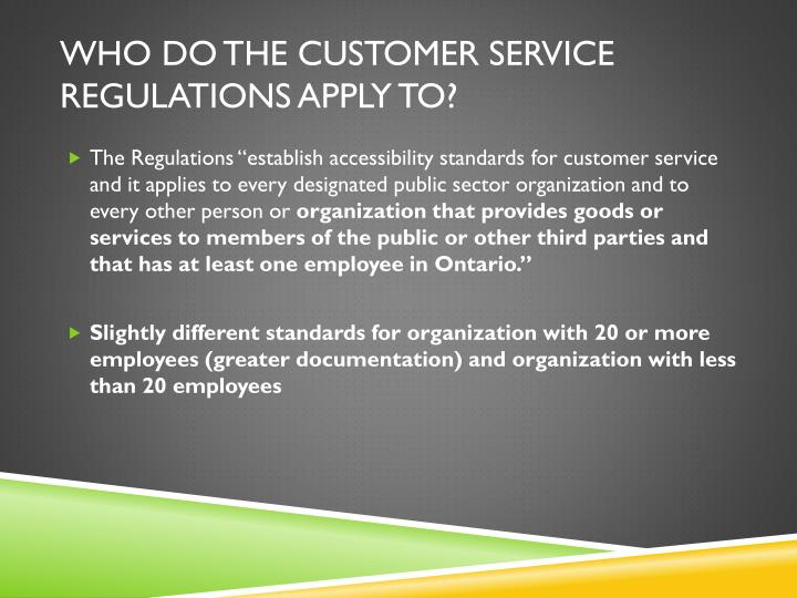 Who do the customer service regulations apply to?