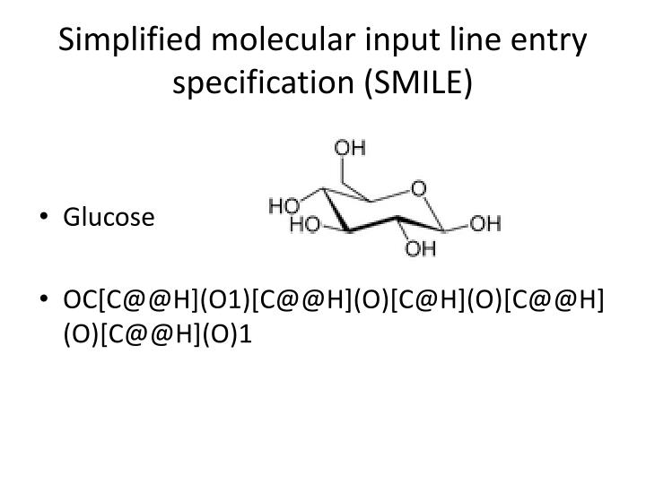 Simplified molecular input line entry specification (SMILE)