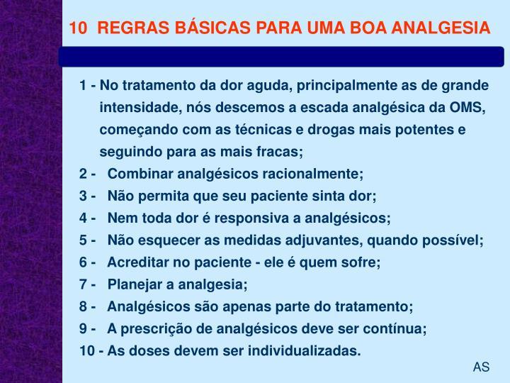 10  REGRAS BÁSICAS PARA UMA BOA ANALGESIA