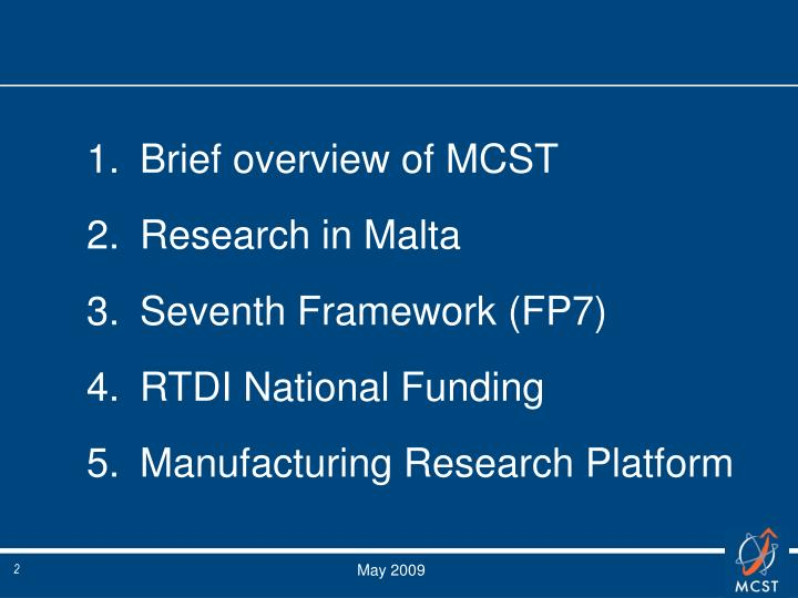 Brief overview of MCST
