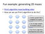fun example generating 2d mazes