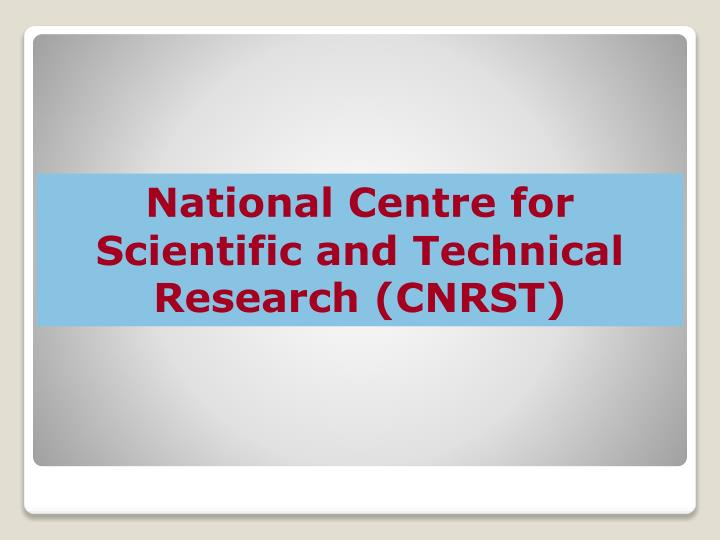 National Centre for Scientific and Technical Research (CNRST)