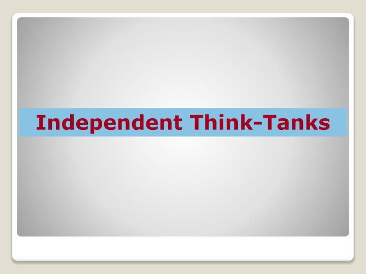 Independent Think-Tanks