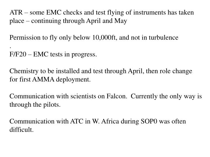 ATR – some EMC checks and test flying of instruments has taken place – continuing through April and May