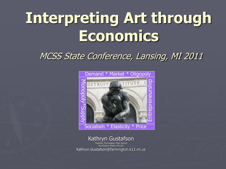 interpreting art through economics mcss state conference lansing mi 2011