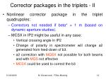 corrector packages in the triplets ii