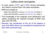 lattice skew sextupoles