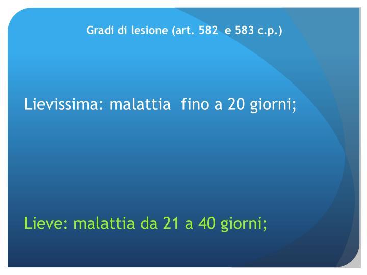 Gradi di lesione (art. 582  e 583 c.p.)