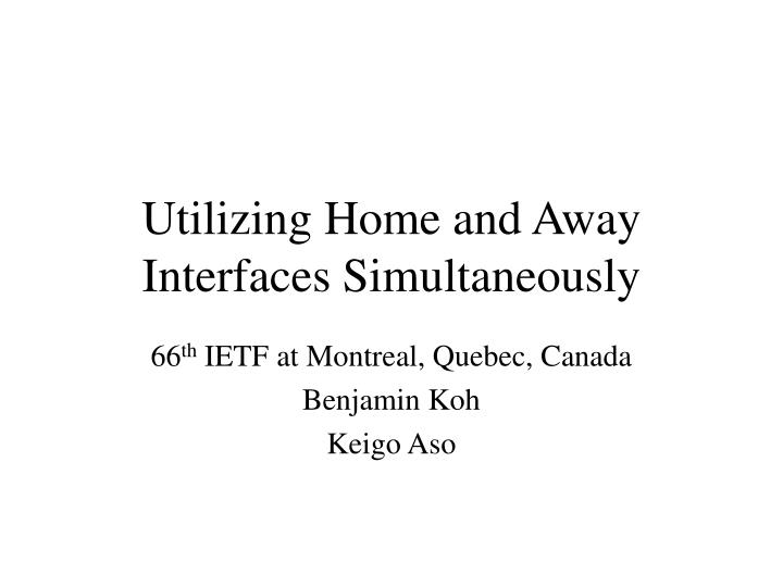 Utilizing home and away interfaces simultaneously