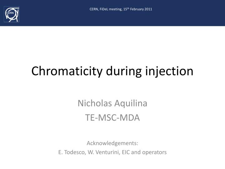 chromaticity during injection