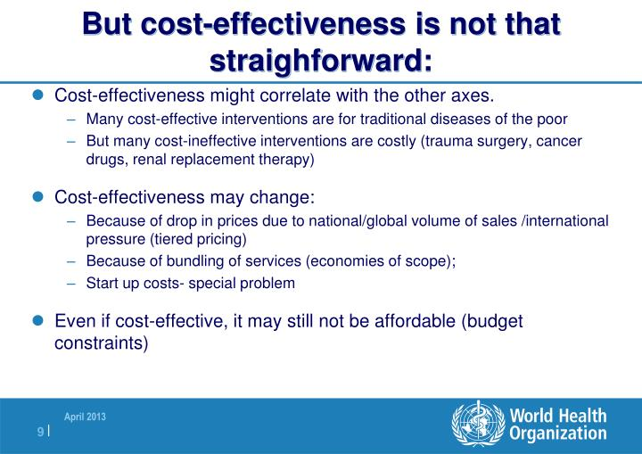 But cost-effectiveness is not that straighforward: