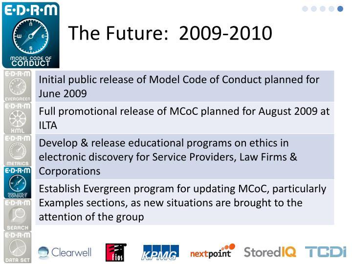 The Future:  2009-2010