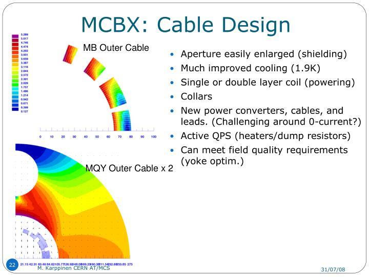 MCBX: Cable Design