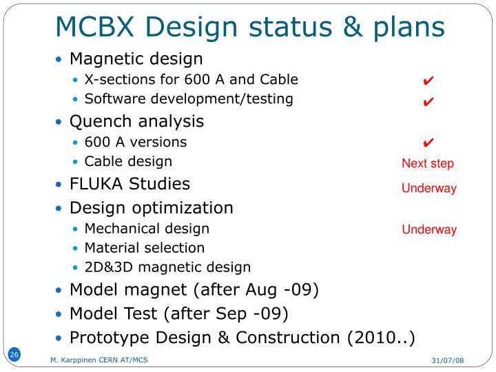 MCBX Design status & plans