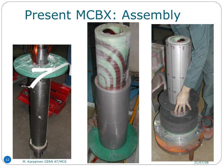 Present MCBX: Assembly