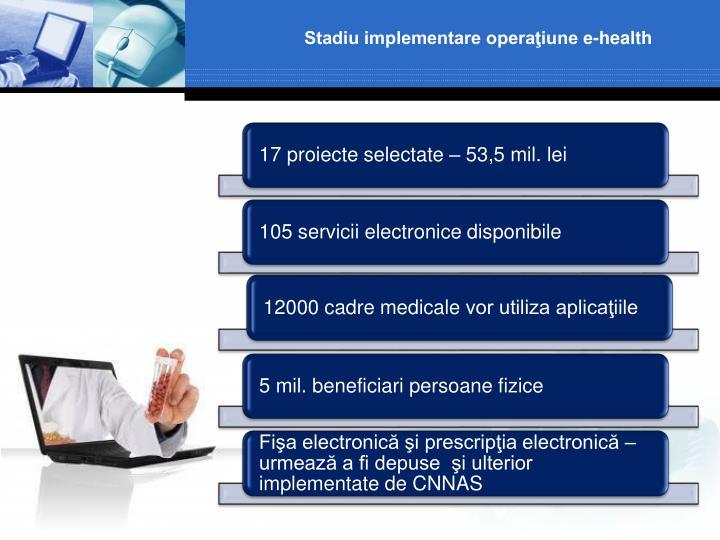 Stadiu implementare operaţiune e-health