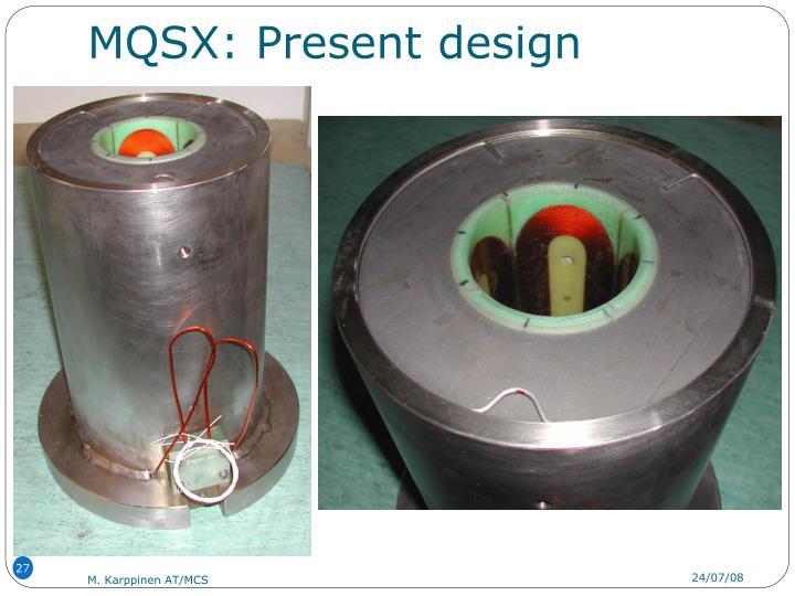 MQSX: Present design