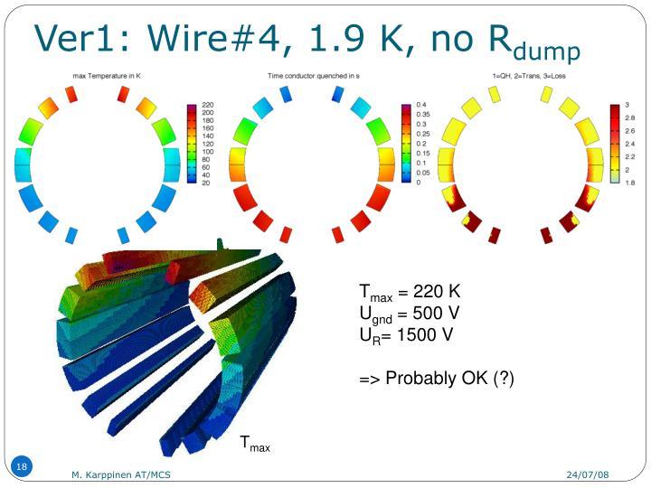 Ver1: Wire#4, 1.9 K, no R
