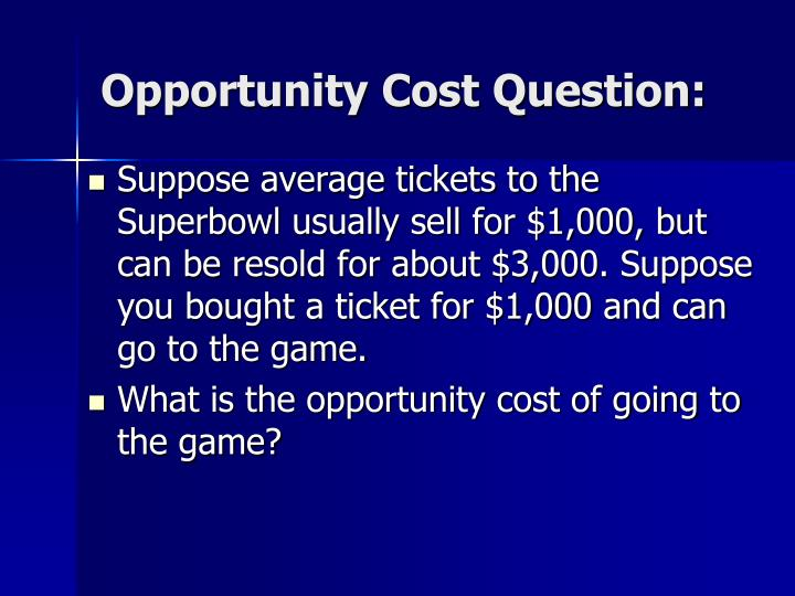 Opportunity Cost Question:
