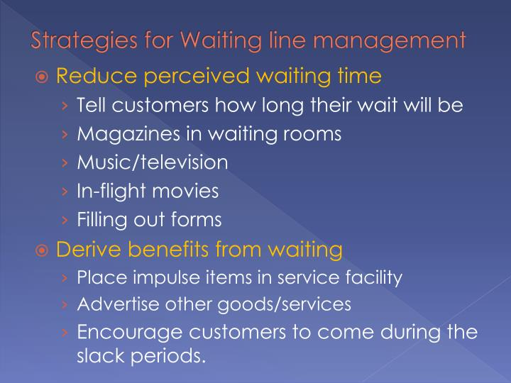 Strategies for Waiting line management