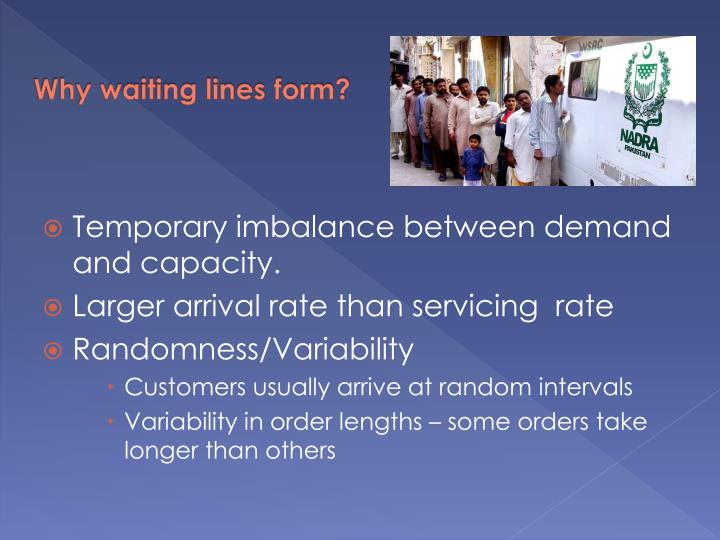 Why waiting lines form