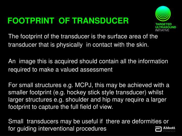 Footprint  of transducer