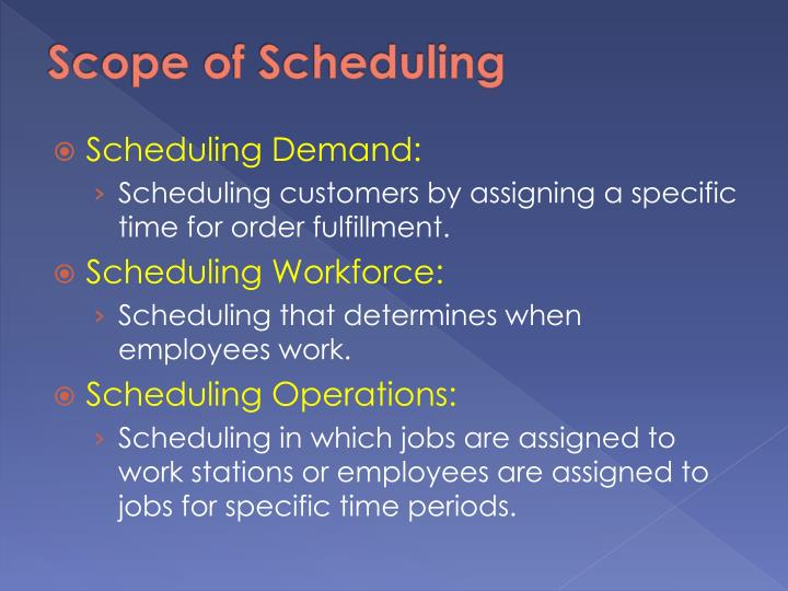 Scope of Scheduling