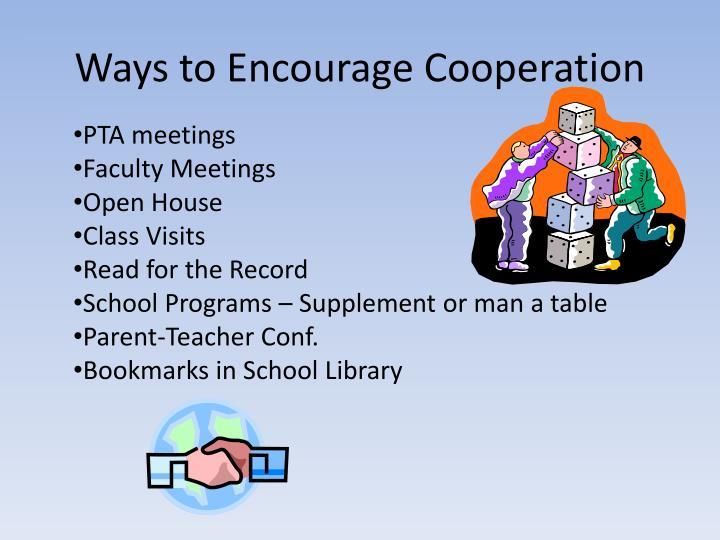 Ways to Encourage Cooperation