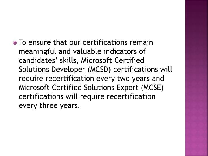 To ensure that our certifications remain meaningful and valuable indicators of candidates' skills,...