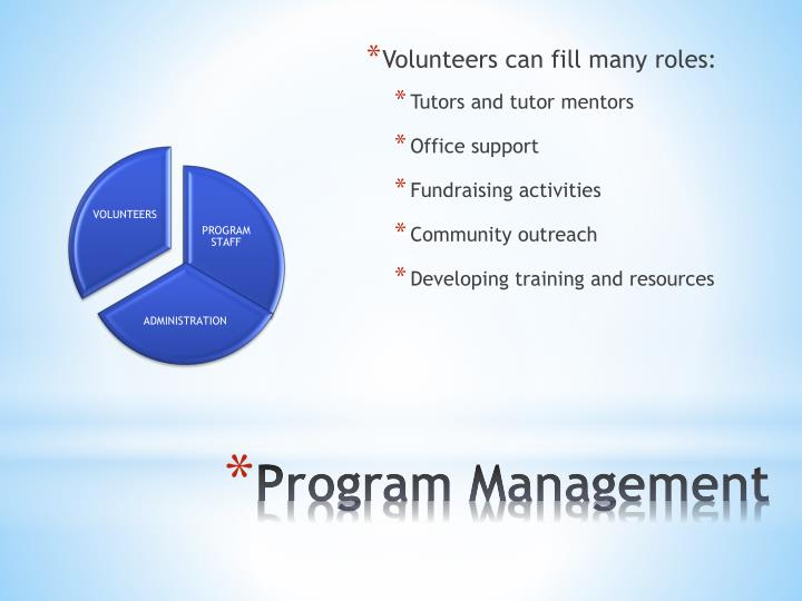Volunteers can fill many roles: