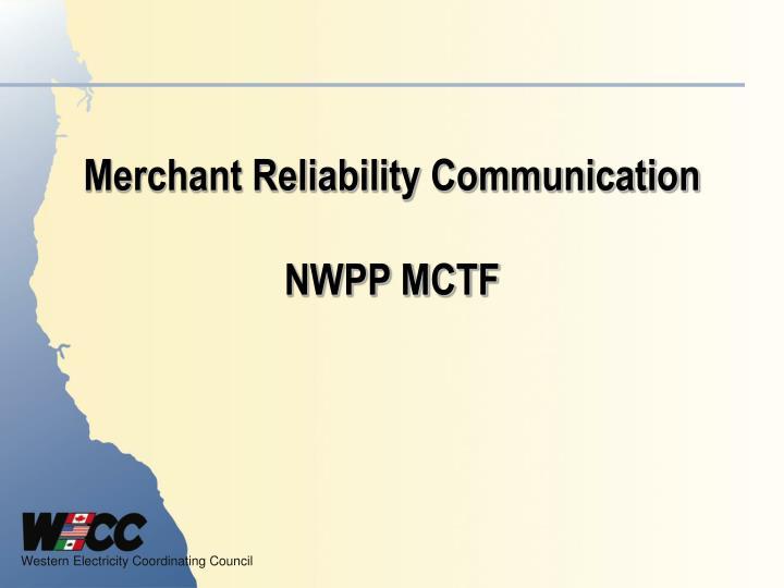 Merchant Reliability Communication