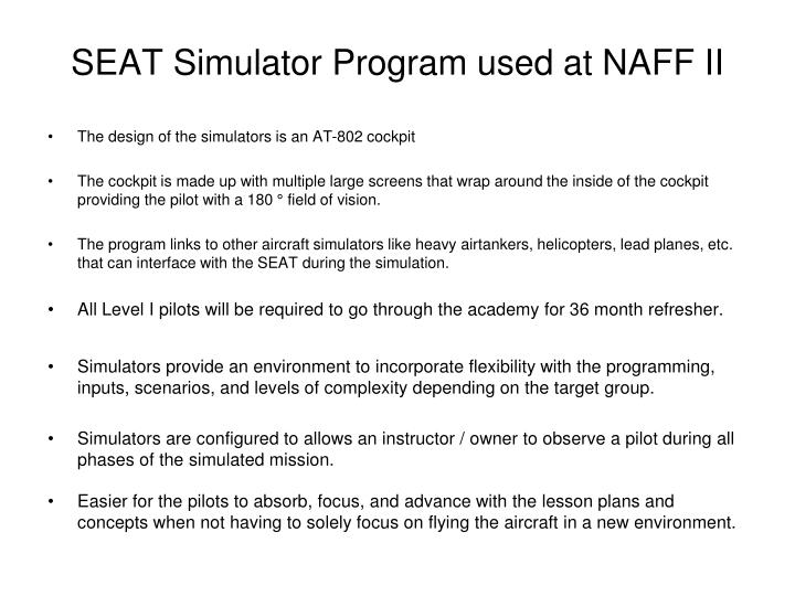 SEAT Simulator Program used at NAFF II